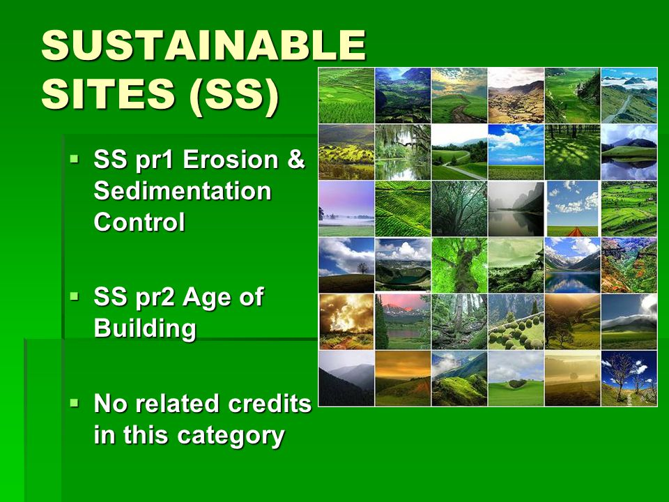 SUSTAINABLE SITES (SS) SS pr1 Erosion & Sedimentation Control SS pr1 Erosion & Sedimentation Control SS pr2 Age of Building SS pr2 Age of Building No related credits in this category No related credits in this category