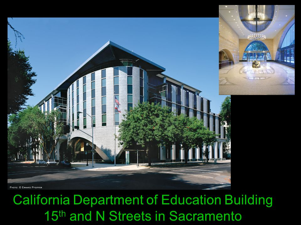 California Department of Education Building 15 th and N Streets in Sacramento
