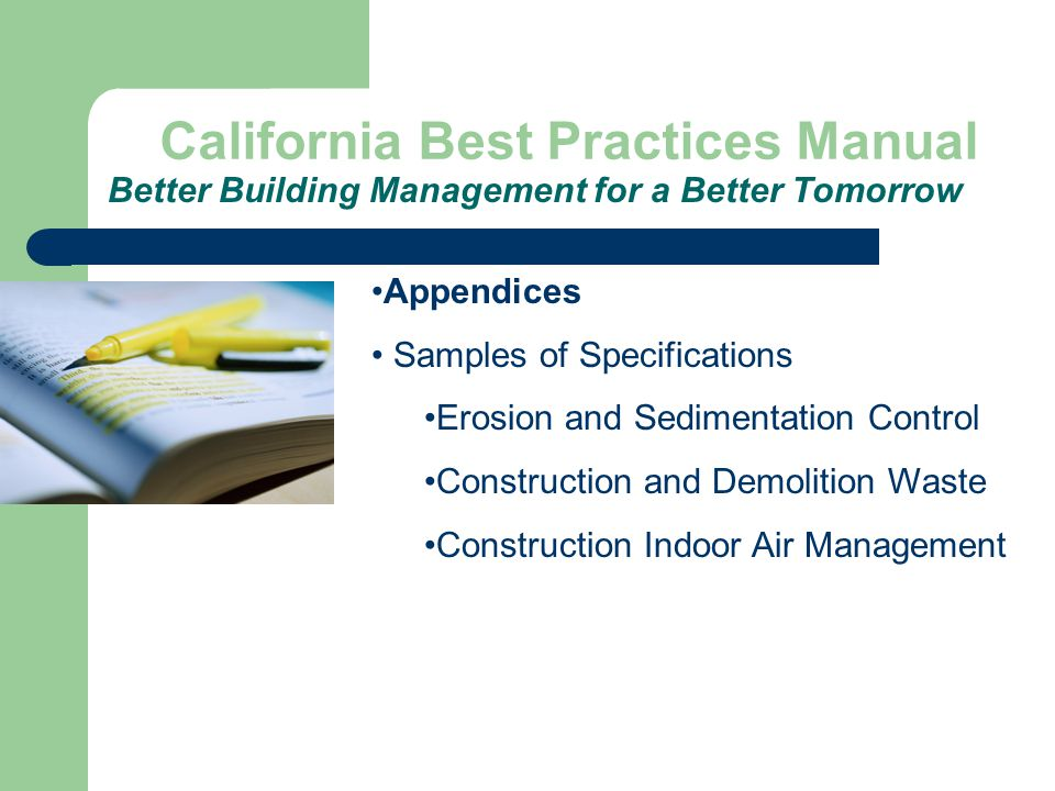 California Best Practices Manual Better Building Management for a Better Tomorrow Appendices Samples of Specifications Erosion and Sedimentation Control Construction and Demolition Waste Construction Indoor Air Management