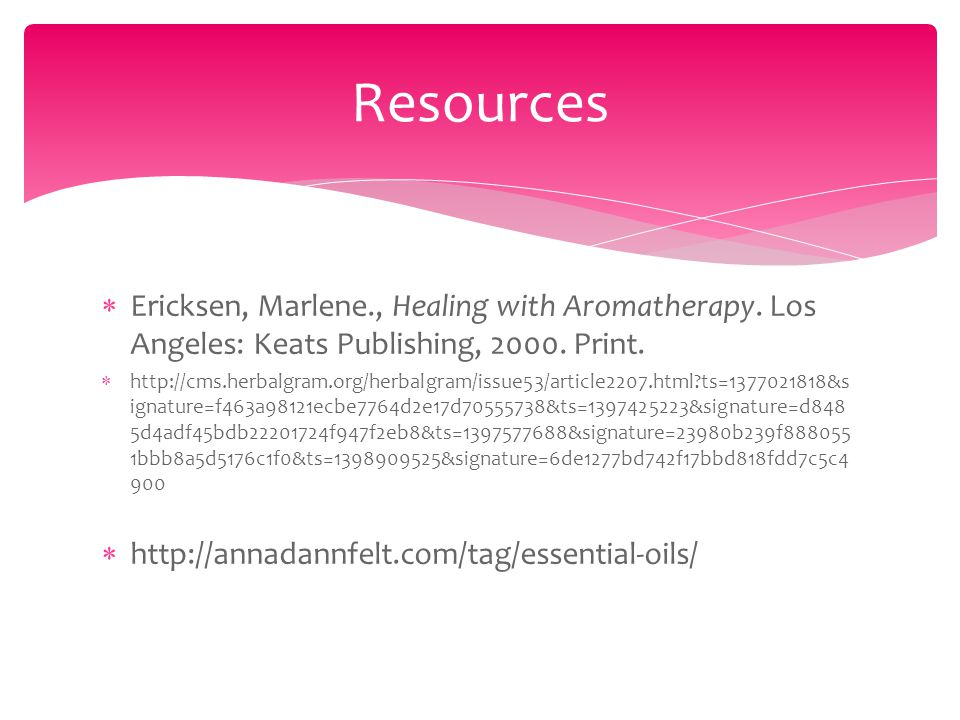 Ericksen, Marlene., Healing with Aromatherapy. Los Angeles: Keats Publishing, 2000.