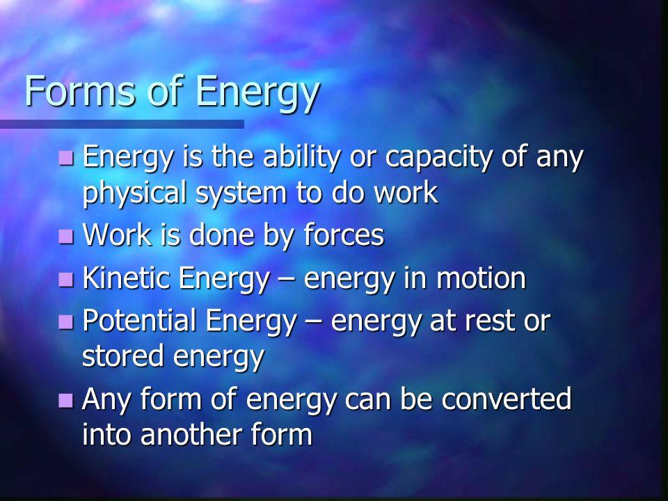 Kinetic Energy Energy in motion Energy in motion KE = ½ m v 2 KE = ½ m v 2 KE = ½ mass velocity 2 KE = ½ mass velocity 2
