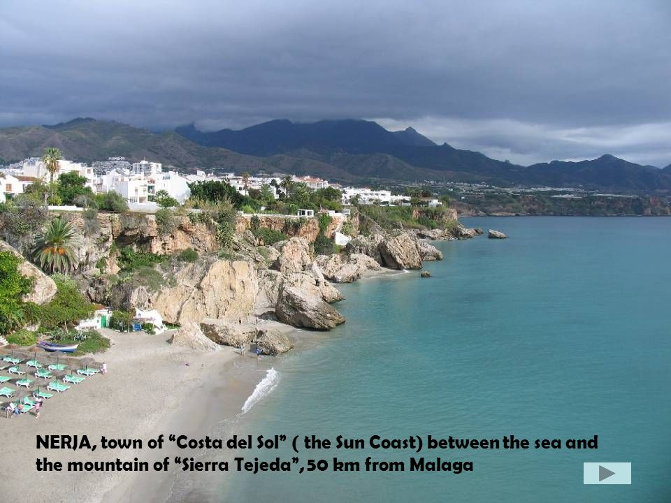 NERJA, town of Costa del Sol ( the Sun Coast) between the sea and the mountain of Sierra Tejeda, 50 km from Malaga