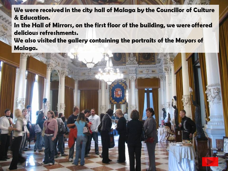 We were received in the city hall of Malaga by the Councillor of Culture & Education.