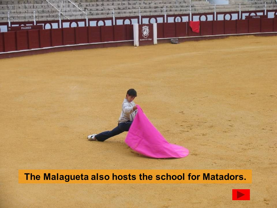 The Malagueta also hosts the school for Matadors.