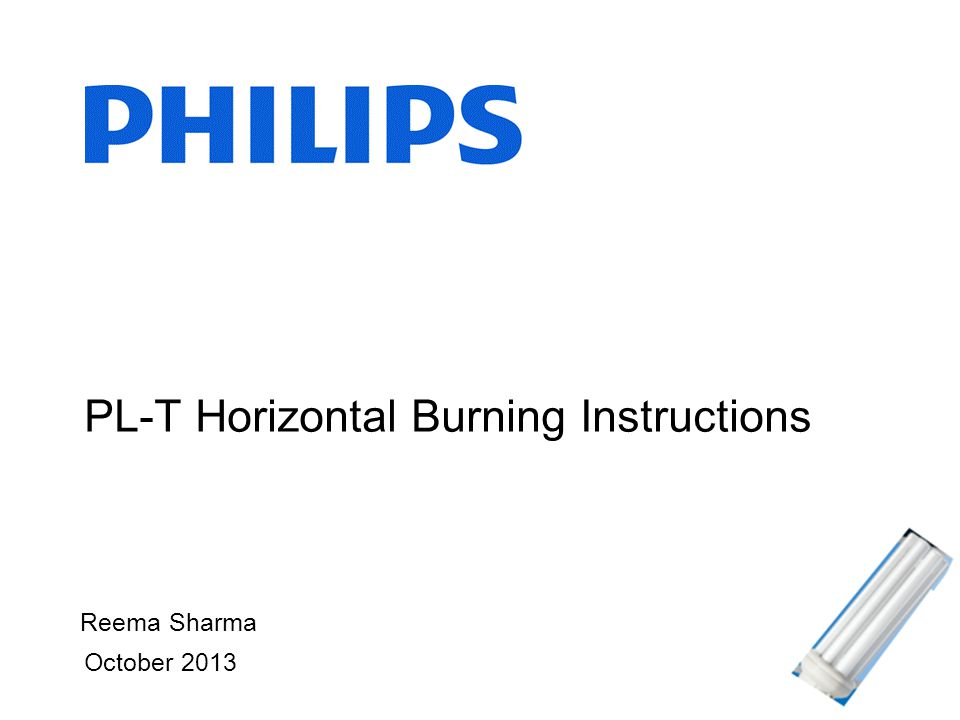 October 2013 PL-T Horizontal Burning Instructions Reema Sharma