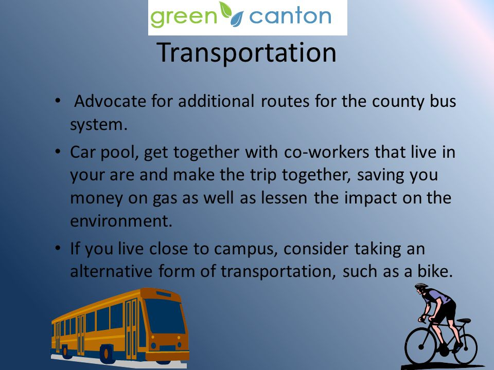 Transportation Advocate for additional routes for the county bus system.