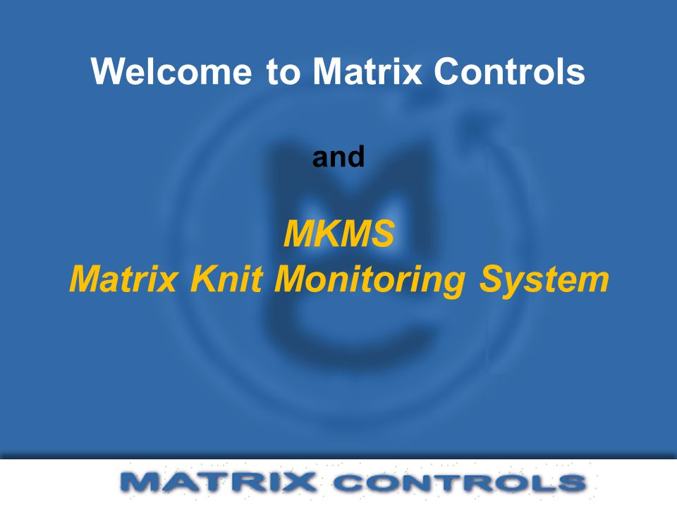 www.matrixcontrols.net MKMS Reduces Machine Downtime The length of a stop is influenced by the type of stop and the operators response.