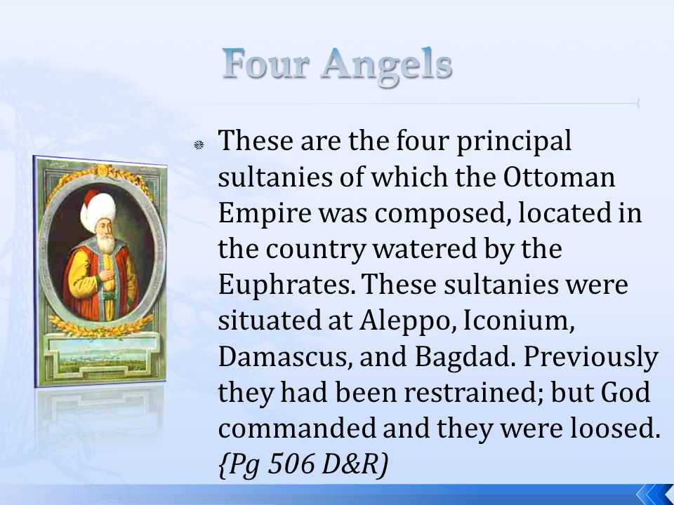 These are the four principal sultanies of which the Ottoman Empire was composed, located in the country watered by the Euphrates.