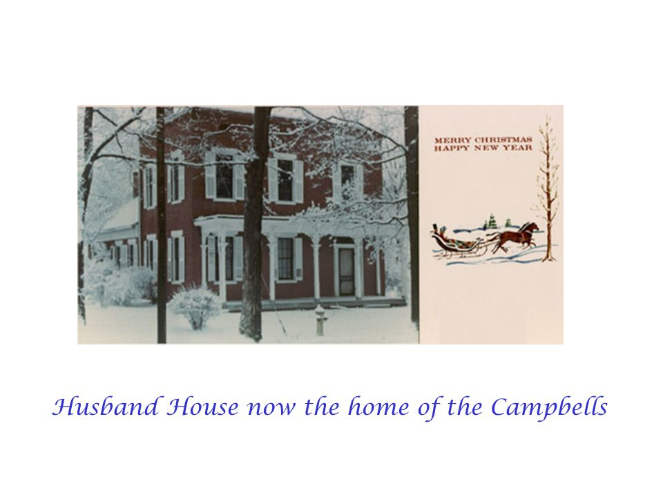 Husband House now the home of the Campbells
