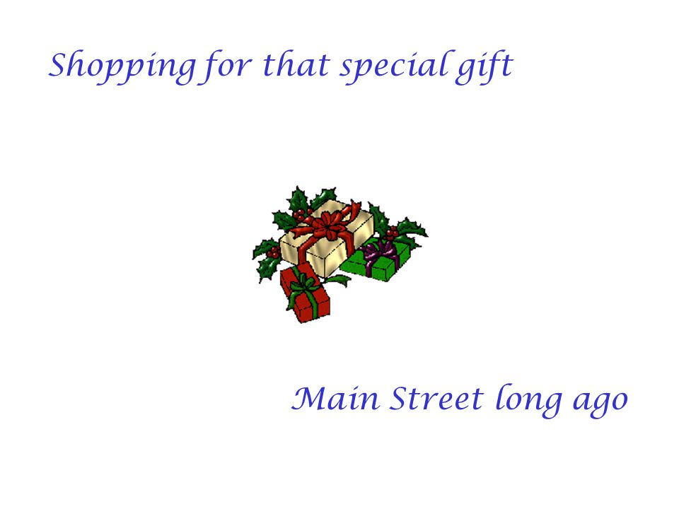 Shopping for that special gift Main Street long ago