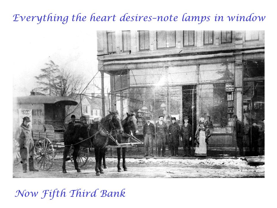 Everything the heart desires–note lamps in window Now Fifth Third Bank