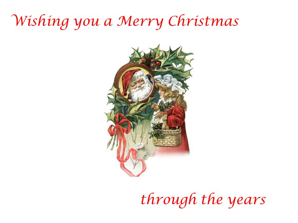 Wishing you a Merry Christmas through the years
