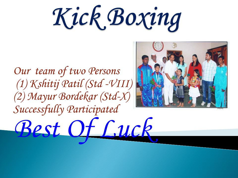Our team of two Persons (1) Kshitij Patil (Std -VIII) (2) Mayur Bordekar (Std-X) Successfully Participated Best Of Luck
