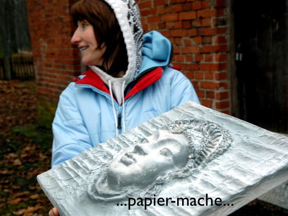 ...papier-mache...