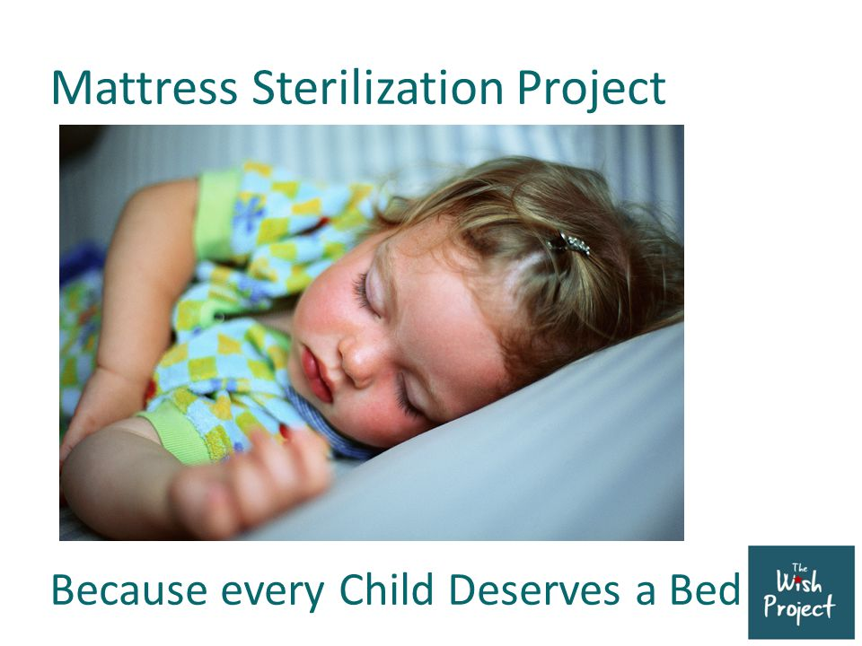 Mattress Sterilization Project Because every Child Deserves a Bed