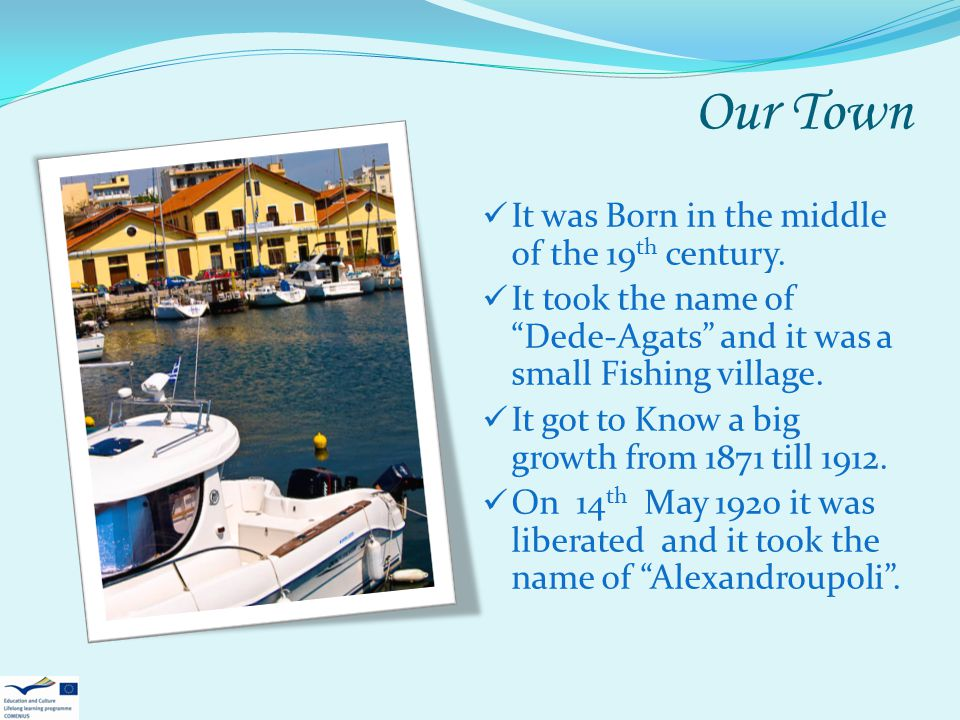 It was Born in the middle of the 19 th century. It took the name of Dede-Agats and it was a small Fishing village. It got to Know a big growth from 18