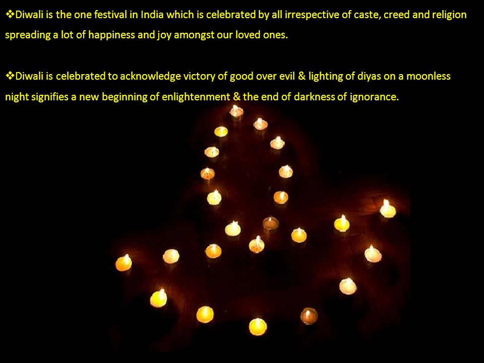 Diwali is the one festival in India which is celebrated by all irrespective of caste, creed and religion spreading a lot of happiness and joy amongst our loved ones.