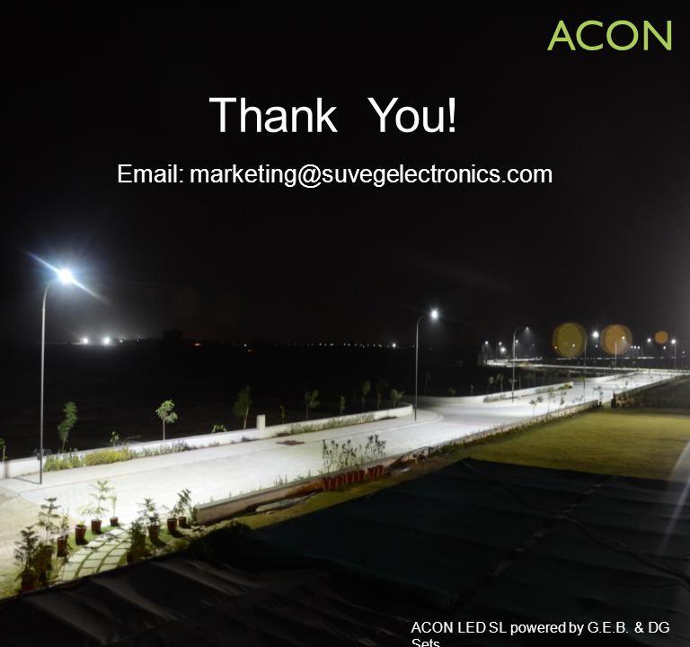 ACON LED SL powered by G.E.B. & DG Sets Thank You! Email: marketing@suvegelectronics.com ACON