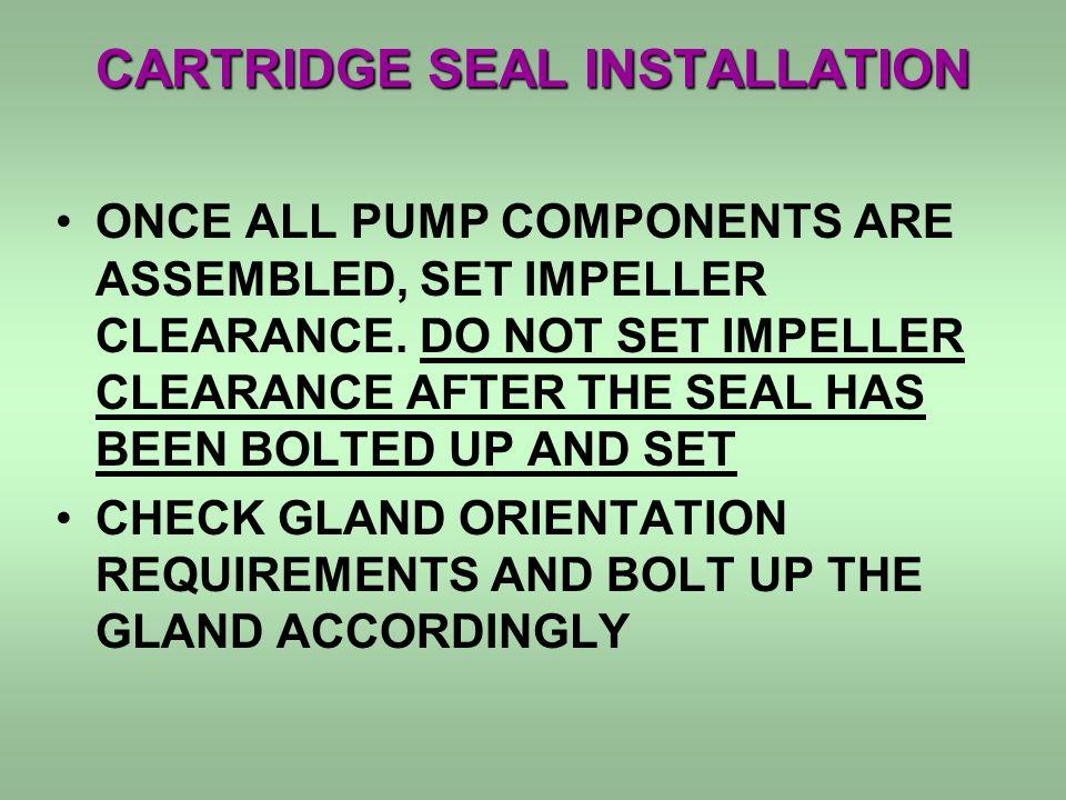 CARTRIDGE SEAL INSTALLATION