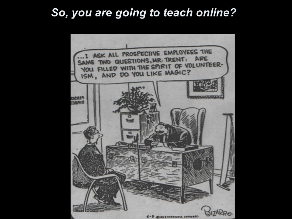 So, you are going to teach online?