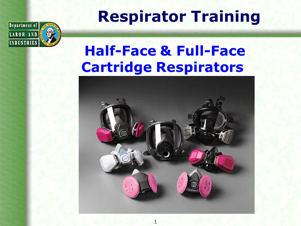 Respirator Training Half-Face & Full-Face Cartridge Respirators 1