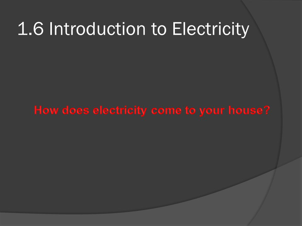 1.6 Introduction to Electricity