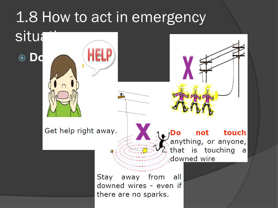 1.8 How to act in emergency situations Downed Wire