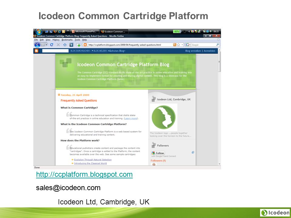 Icodeon Common Cartridge Platform http://ccplatform.blogspot.com sales@icodeon.com Icodeon Ltd, Cambridge, UK http://ccplatform.blogspot.com sales@icodeon.com