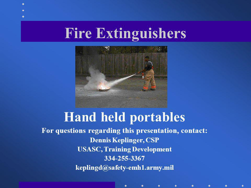 Fire Extinguishers Classified as either stored pressure or cartridge operated, they are additionally classified by Underwriters Laboratory (UL) as: ABC - (Ammonium Phosphate).