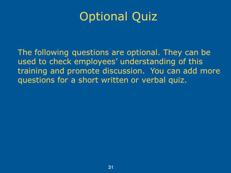 Optional Quiz The following questions are optional.