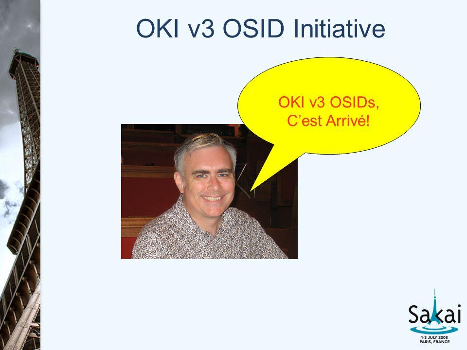 OKI v3 OSID Initiative OKI v3 OSIDs, Cest Arrivé!