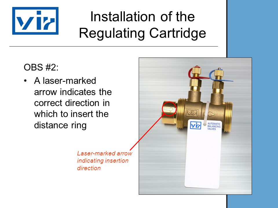 Installation of the Regulating Cartridge OBS #2: A laser-marked arrow indicates the correct direction in which to insert the distance ring Laser-marked arrow indicating insertion direction