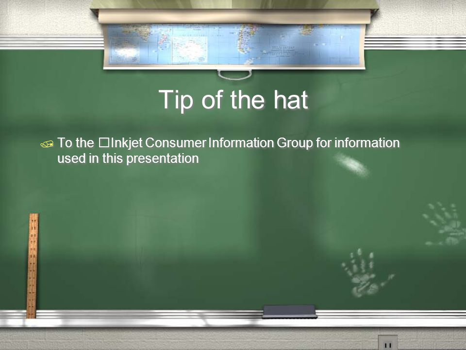 Tip of the hat To the Inkjet Consumer Information Group for information used in this presentation