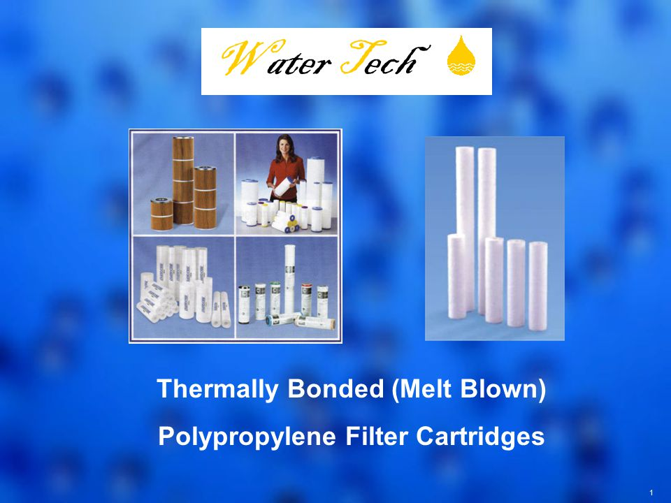 1 Thermally Bonded (Melt Blown) Polypropylene Filter Cartridges Water Tech