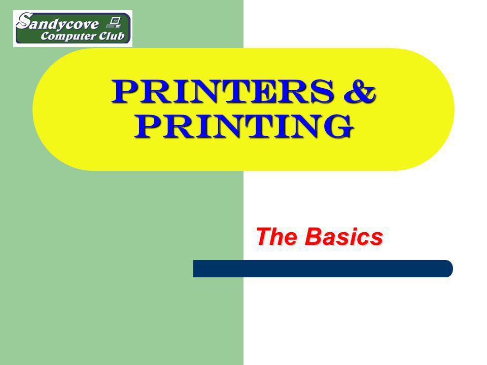 PRINTERS & PRINTING The Basics