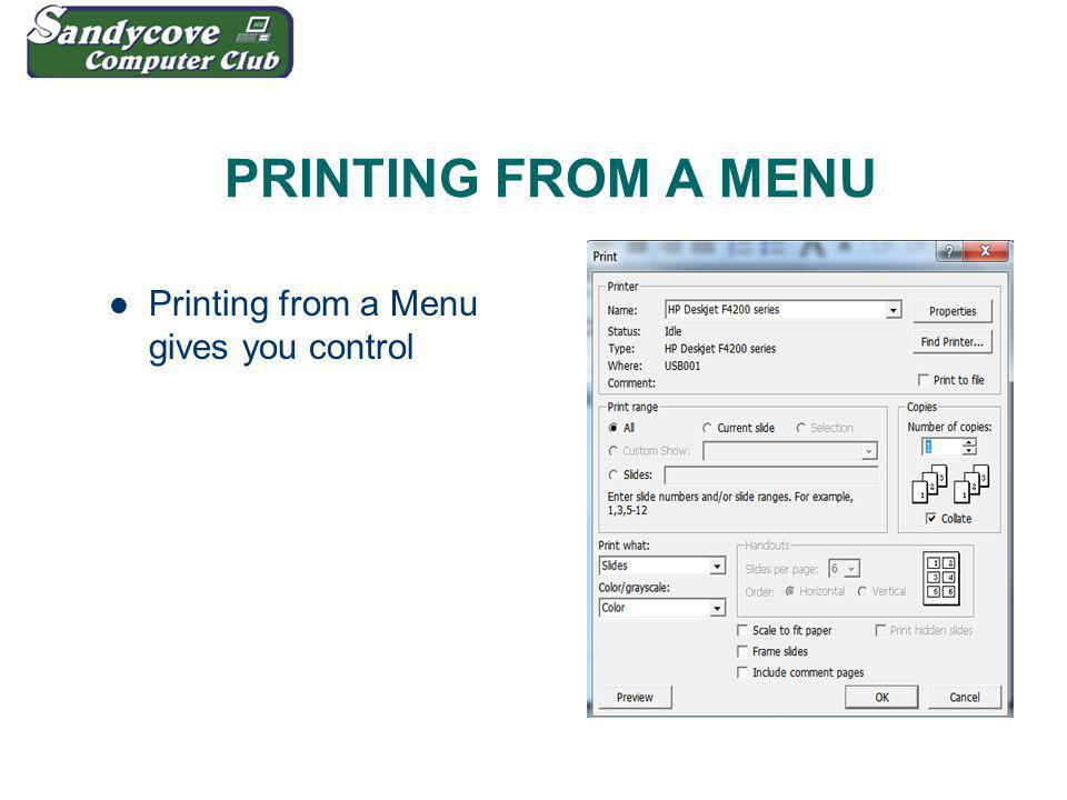 PRINTING FROM A MENU Printing from a Menu gives you control