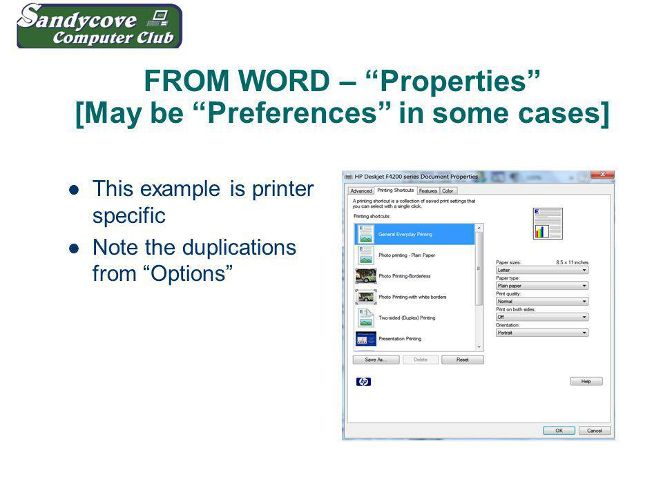 FROM WORD – Properties [May be Preferences in some cases] This example is printer specific Note the duplications from Options
