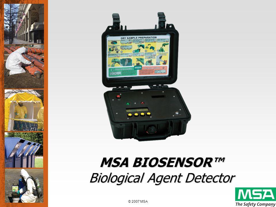 © 2007 MSA MSA BIOSENSOR Biological Agent Detector