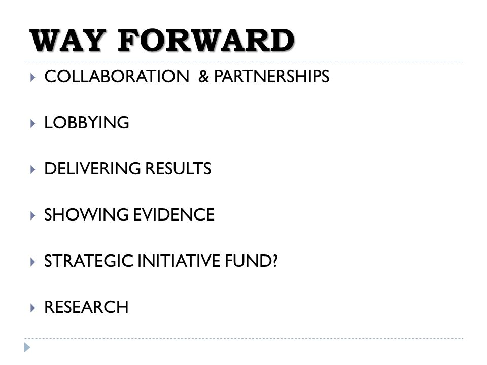 WAY FORWARD COLLABORATION & PARTNERSHIPS LOBBYING DELIVERING RESULTS SHOWING EVIDENCE STRATEGIC INITIATIVE FUND.