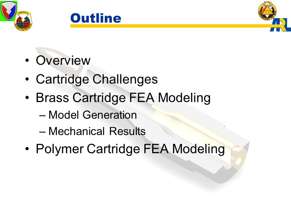 Brass Model Summary Goal has been to benchmark the M855 brass cartridge with a FEA model.