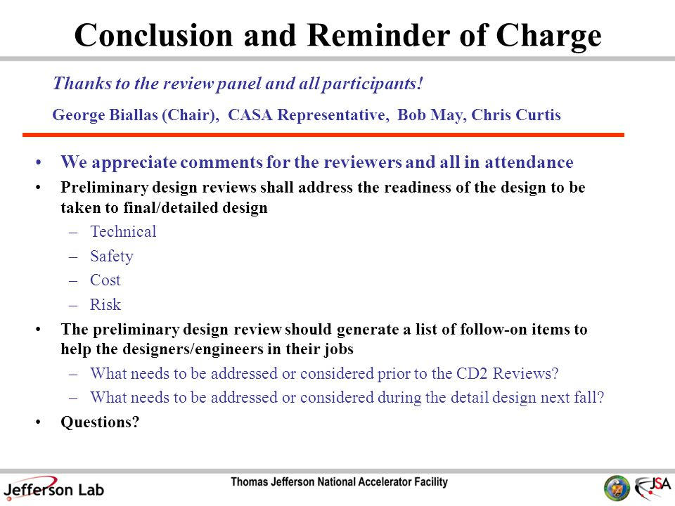 Conclusion and Reminder of Charge Thanks to the review panel and all participants.