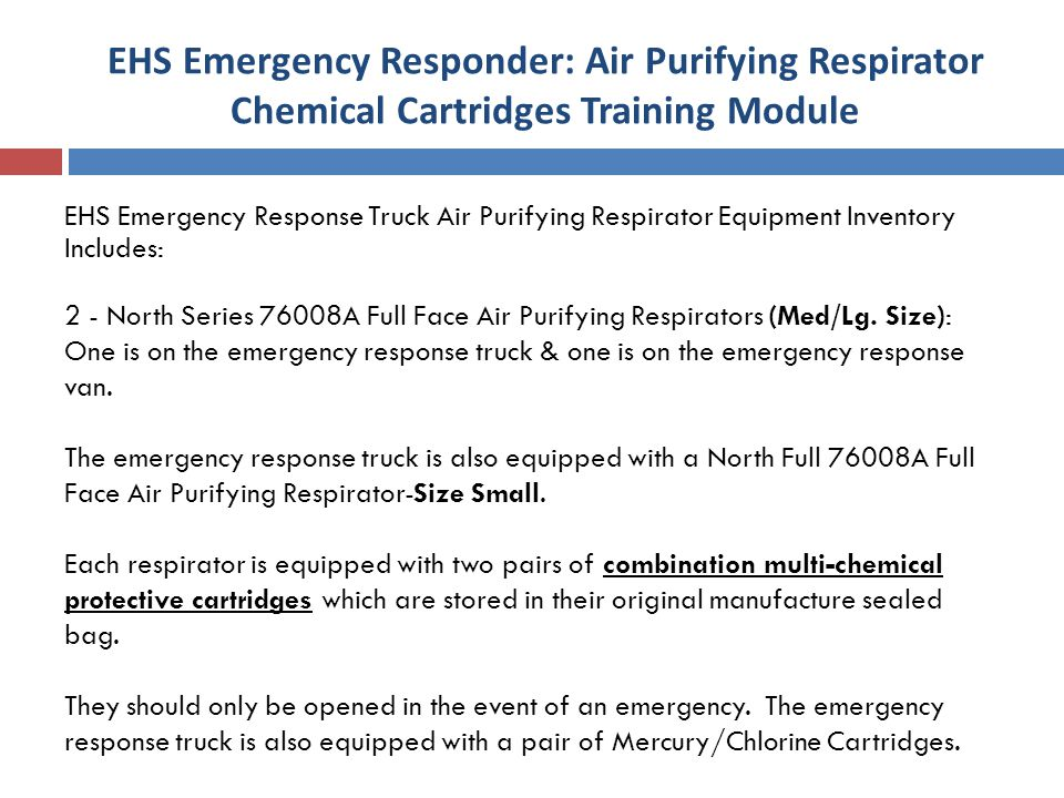 EHS Emergency Response Truck Air Purifying Respirator Equipment Inventory Includes: 2 - North Series 76008A Full Face Air Purifying Respirators (Med/Lg.