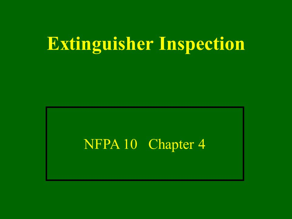 Extinguisher Inspection NFPA 10 Chapter 4
