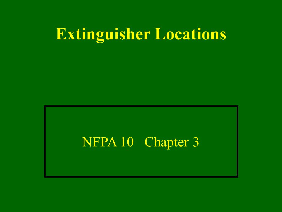 Extinguisher Locations NFPA 10 Chapter 3