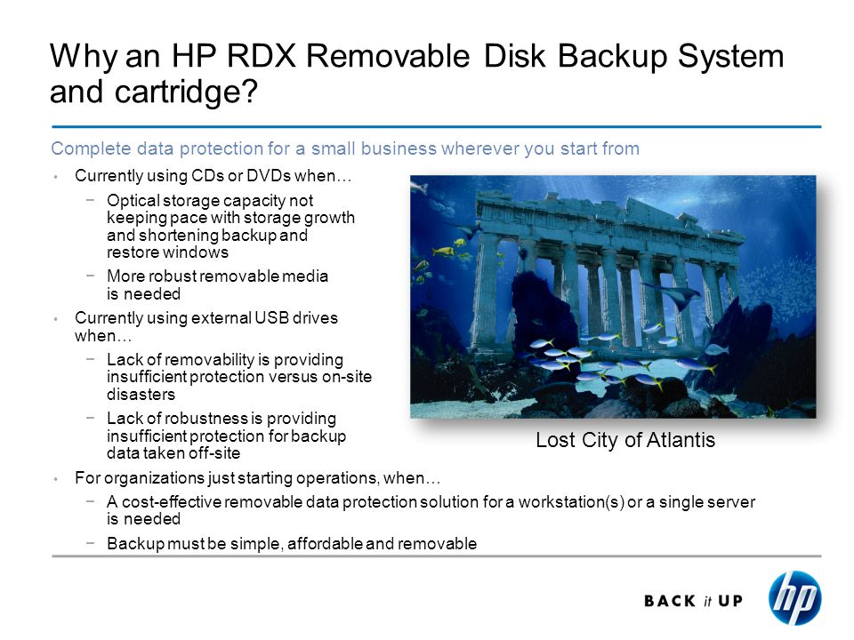 Why an HP RDX Removable Disk Backup System and cartridge.