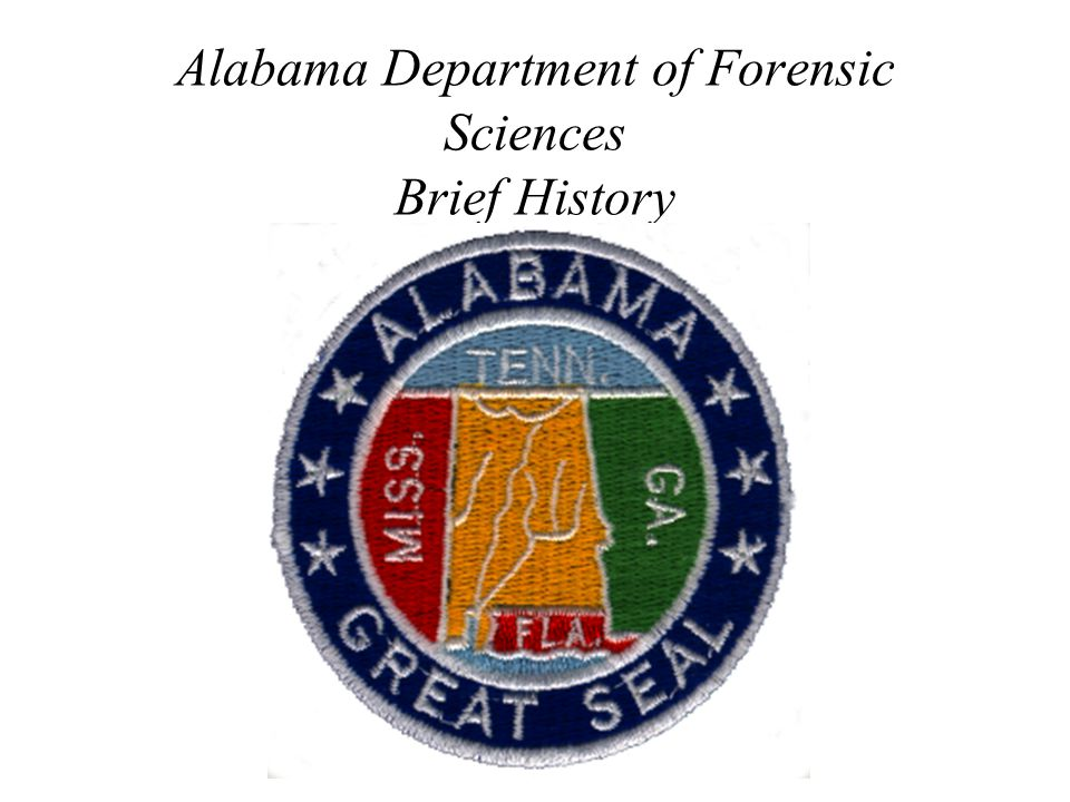 Alabama Department of Forensic Sciences Brief History