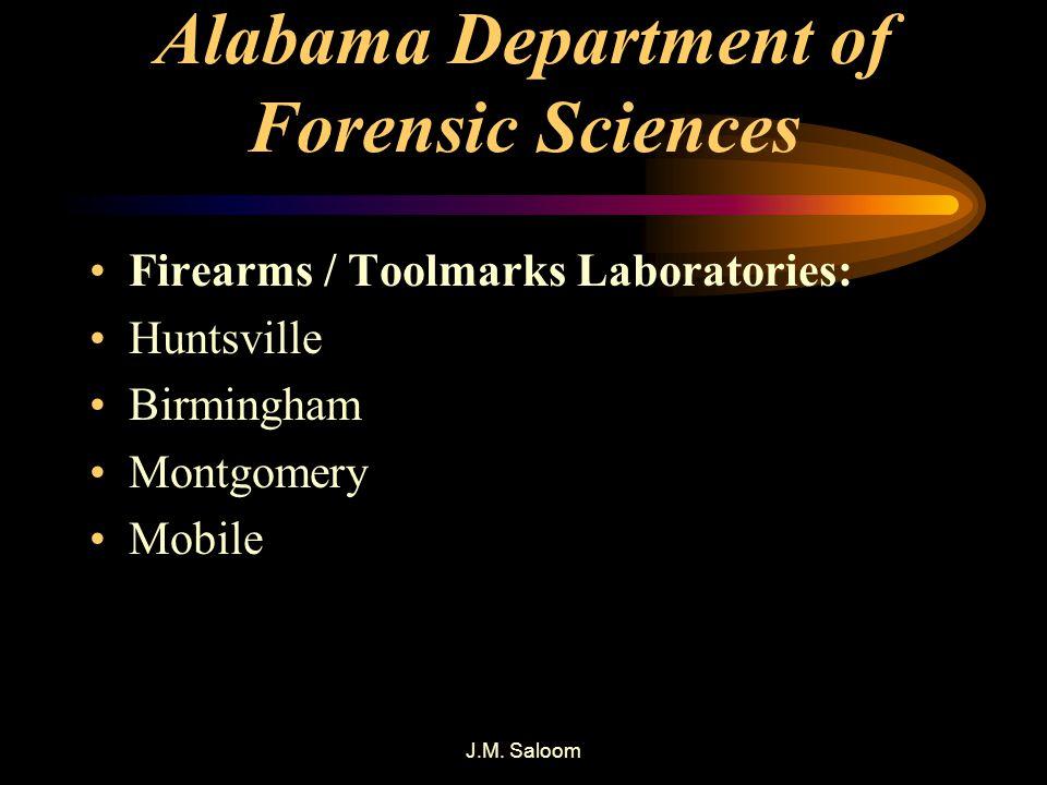 Alabama Department of Forensic Sciences Firearms / Toolmarks Laboratories: Huntsville Birmingham Montgomery Mobile