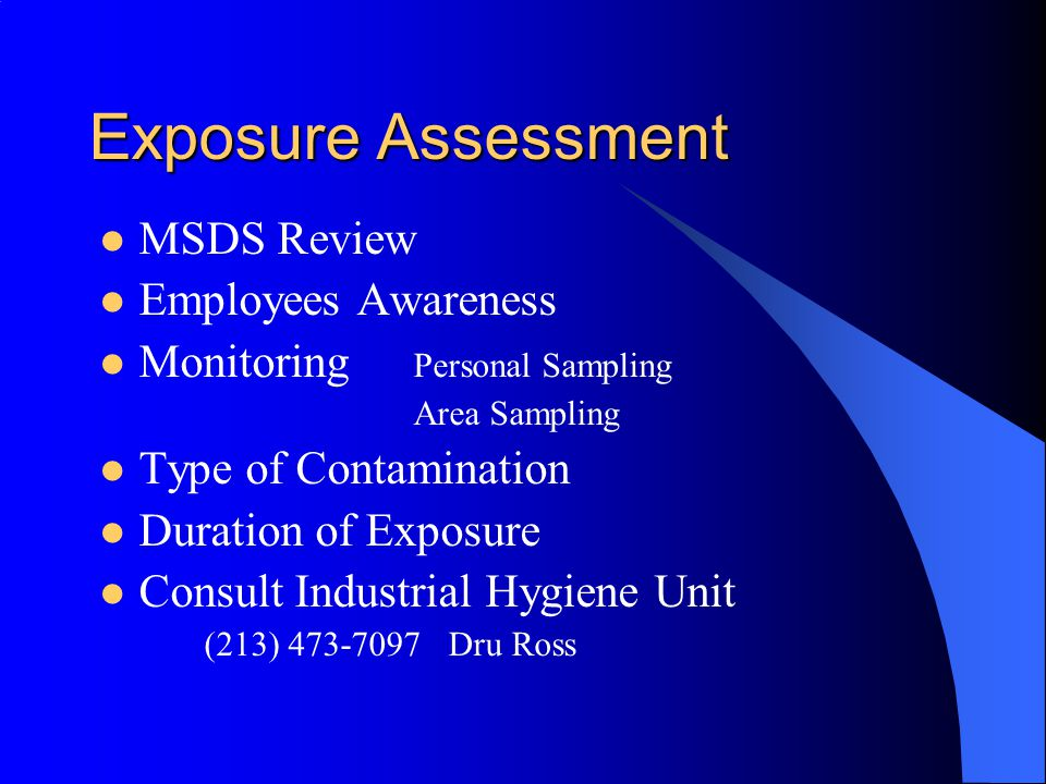 Hazard Control Engineering Control Local Exhaust System General Dilution Ventilation Administrative Control Substitution Reduce Exposure Time Isolation of Hazard Minimize Number of Employees Exposed Change of Process Personal Protective Equipment Respirators, Face Shield, Gloves, …etc.