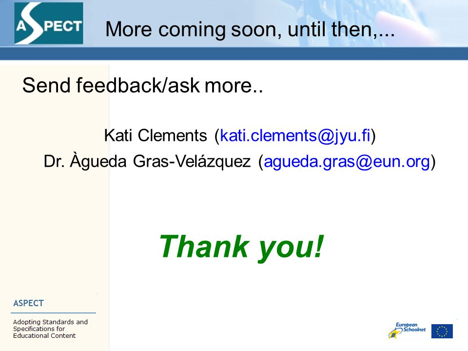 Send feedback/ask more.. Kati Clements (kati.clements@jyu.fi) Dr.