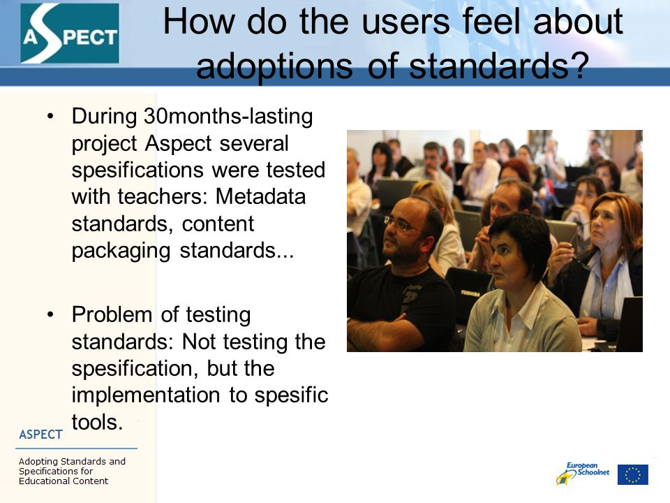 Testing content packaging standards SCORM spesification by ADL IMS Common Cartridge spesification Are the current implementations of these standards too difficult for teachers to use.